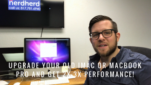 DFW Nerd Herd - Upgrade Your Old iMac or Macbook Pro Like New